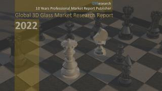 Global 3D Glass Market Research Report 2022 - 副本