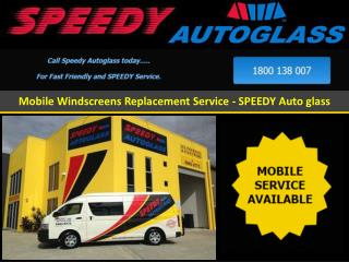 Mobile Windscreens Replacement Service - SPEEDY Auto glass