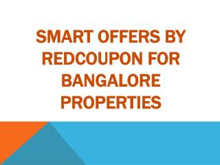 Avail Affordable Properties in Bangalore with Red Coupon
