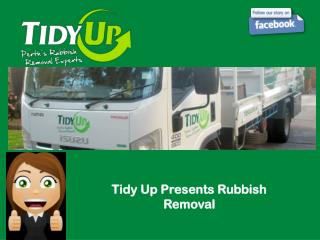 Tidy Up Presents Rubbish Removal