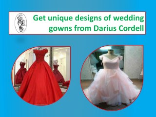 Buy wedding dress at your budget from Darius Cordell