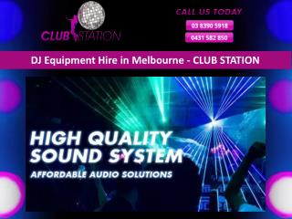 DJ Equipment Hire in Melbourne - CLUB STATION