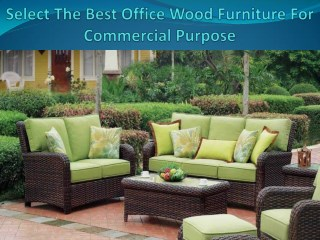 Select the best office wood furniture for commercial purpose