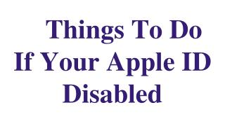 Things To Do If Your Apple ID Disabled