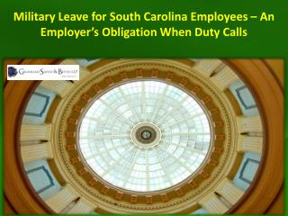 Military Leave for South Carolina Employees – An Employer's Obligation When Duty Calls