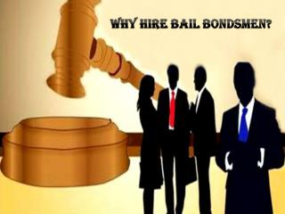Why Hire Bail Bondsmen?