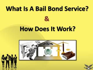 What Is A Bail Bond Service & How Does It Work?