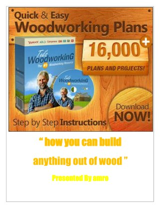 how you can build anything out of wood