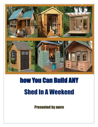 how you can build any shed in a weekend