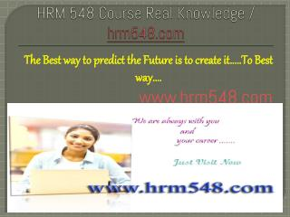 HRM 548 Course Real Knowledge / hrm548.com