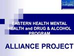 EASTERN HEALTH MENTAL HEALTH and DRUG  ALCOHOL PROGRAM