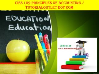 CISS 109 PRINCIPLES OF ACCOUNTING / TUTORIALOUTLET DOT COM