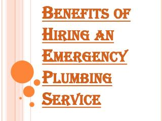 A lot of benefits of Using the 24 hour Emergency Plumbing Service