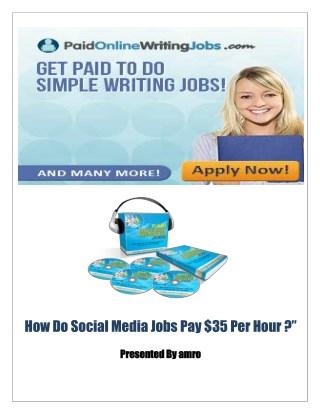 Ho Do Social media jobs pay $35 per Hour