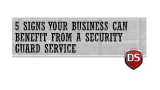 5 Signs Your Business Can Benefit from a Security Guard Service