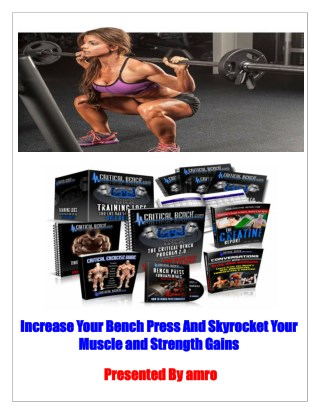 Increase Your Bench Press And Skyrocket Your Muscle and Strength Gains