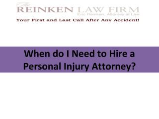 When Do I Need to Hire a Personal Injury Attorney?