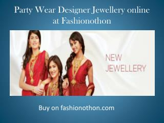 Party Wear Designer Jewellery online at Fashionothon