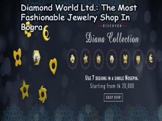 Diamond World Ltd: Leading Shop for Solitaire Jewelry in Bogra