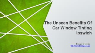 The Unseen Benefits Of Car Window Tinting Ipswich
