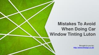 Mistakes To Avoid When Doing Car Window Tinting Luton
