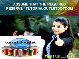 ASSUME THAT THE REQUIRED RESERVE / TUTORIALOUTLETDOTCOM