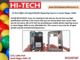 Hi Tech Offers All Aged Mobile Repairing Course in Laxmi Nagar, Delhi
