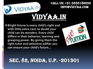Looking for Private tuitions in Noida- Get it with Vidyaa.in