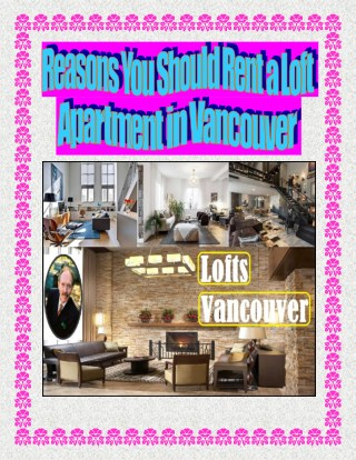 Reasons You Should Rent a Loft Apartment in Vancouver