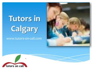 Tutors in Calgary - www.tutors-on-call.com