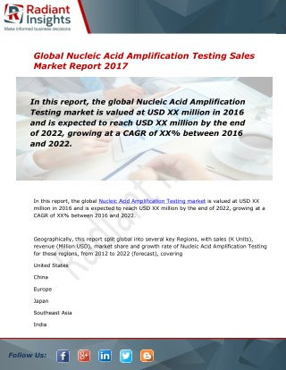 Nucleic Acid Amplification Testing Sales Market Size and Forecast to 2012 - 2022: Radiant Insights, Inc