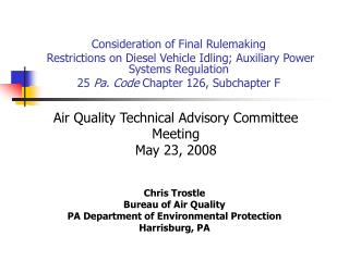 Chris Trostle Bureau of Air Quality PA Department of Environmental Protection Harrisburg, PA