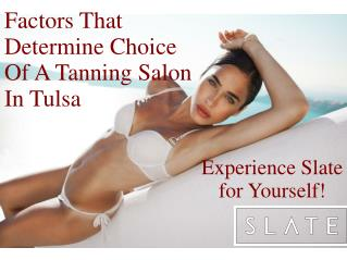Factors That Determine Choice Of A Tanning Salon In Tulsa