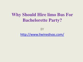 Why Should Hire limo Bus For Bachelorette Party?