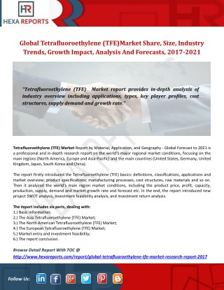 Global Tetrafluoroethylene (TFE)Market Share, Size, Industry Trends, Growth Impact, Analysis And Forecasts, 2017-2021