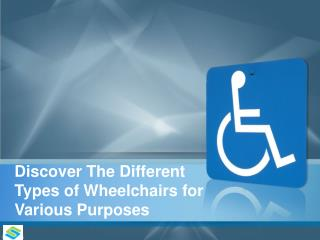 Discover the Different Types of Wheelchairs for Various Purposes
