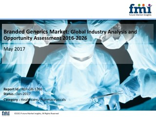 Branded Generics Market Analysis Will Expand at a CAGR of 7.3% from 2016-2026