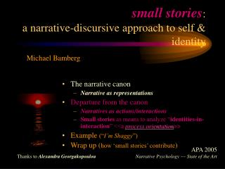 Small stories: a narrative-discursive approach to self  identity