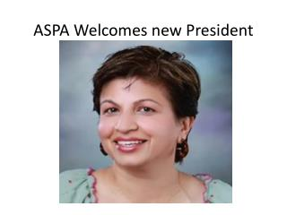 ASPA Welcomes new President