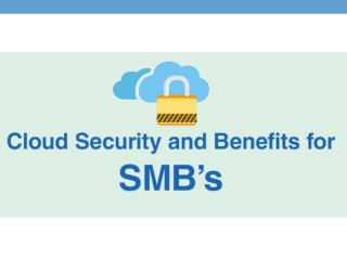 Cloud Computing and the Security Benefits for SMB's