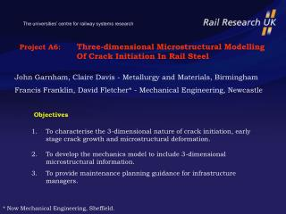 Project A6:	 Three-dimensional Microstructural Modelling 		Of Crack Initiation In Rail Steel