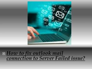 How to fix outlook mail connection to Server Failed issue?
