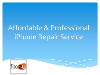 Affordable & Professional iPhone Repair Service