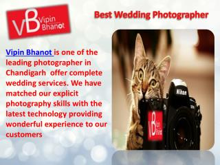 VIPIN BHANOT  - Wedding Photographer in Chandigarh
