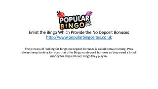 Enlist the Bingo Which Provide the No Deposit Bonuses