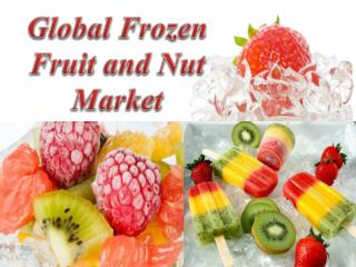 Global Frozen Fruit and Nut Market
