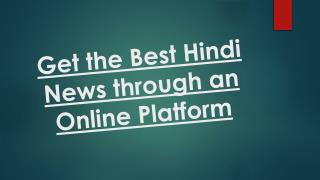 Get the Best Hindi News through an Online Platform