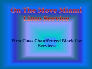 Miami Limo Service By On The Move Miami