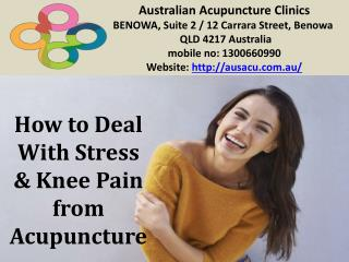 How to Deal With Stress & Knee Pain from Acupuncture