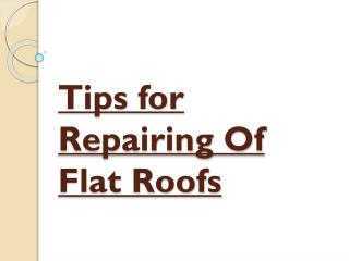 Flat Roofs Repairing Tips